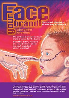 Face your brand  The visual language of branding explained PDF