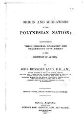 Origin and Migrations of the Polynesian Nation: Demonstrating Their Original Discovery and Progressive Settlement of the Continent of America