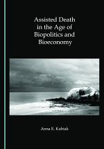 Assisted Death in the Age of Biopolitics and Bioeconomy