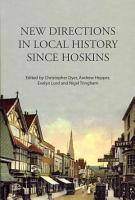 New Directions in Local History Since Hoskins PDF