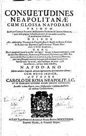 Consuetudines Neapolitanæ cum glossa Napodani