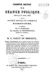 Compte rendu de la séance publique tenue le 15 avril 1828, par la Société Royale et Centrale d'Agriculture, et présidée par S. E. Monseigneur le Vicomte de Martignac, Ministre de l'Intérieur