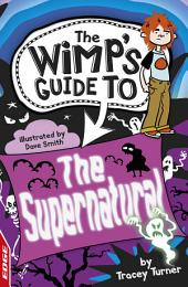 The Supernatural: EDGE: The Wimp's Guide to