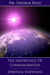 The Importance of Commemoration - Spiritual Happiness