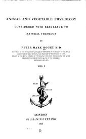 Animal and Vegetable Physiology: Considered with Reference to Natural Theology