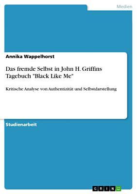 Das fremde Selbst in John H  Griffins Tagebuch  Black Like Me  PDF