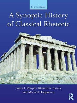 A Synoptic History of Classical Rhetoric PDF