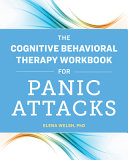 The Cognitive Behavioral Therapy Workbook for Panic Attacks PDF