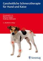 Ganzheitliche Schmerztherapie f  r Hund und Katze PDF