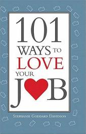 101 Ways to Love Your Job