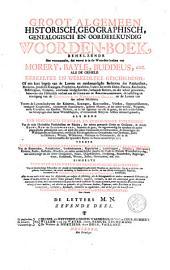 Groot algemeen woorden-boek, zo historisch, geografisch, genealogisch, als oordeelkundig; behelzenden het voornaamste dat vervat is in de woorden-boeken van Morery, Bayle, Buddeus, enz: Volume 7