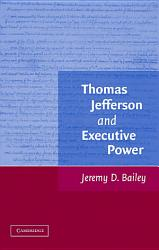 Thomas Jefferson And Executive Power Book PDF