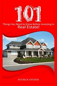 101 Things You Need to Know Before Investing in Real Estate  PDF