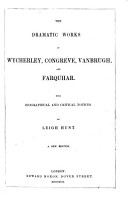 The Dramatic Works of Wycherley  Congreve  Vanbrugh  and Farquhar  With Biographical and Critical Notices by Leigh Hunt  A New Edition PDF