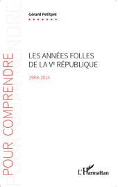 Les années folles de la Ve République 1988-2014