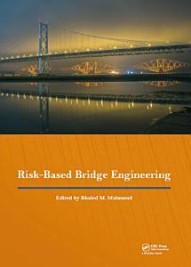 Risk Based Bridge Engineering