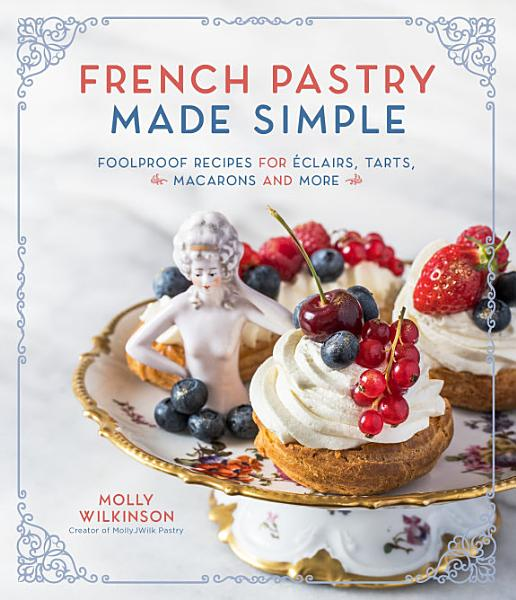 Download French Pastry Made Simple Book