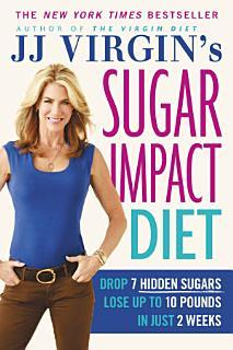 JJ Virgin s Sugar Impact Diet