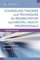 Counseling Theories and Techniques for Rehabilitation and Mental Health Professionals  Second Edition PDF
