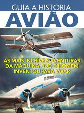 Guia A História Ed.04 Avião: Volume 4
