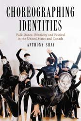 Choreographing Identities: Folk Dance, Ethnicity and Festival in the United States and Canada