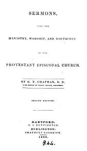 Sermons upon the ministry, worship, and doctrines of the Protestant episcopal Church