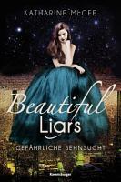 Beautiful Liars  Band 2  Gef  hrliche Sehnsucht PDF