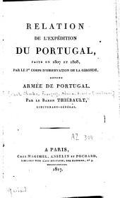 Relation de l'expédition du Portugal: faite en 1807 et 1808, par le 1er corps d'observation de la Gironde, devenu Armée de Portugal
