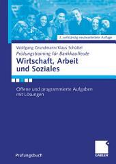 Wirtschaft, Arbeit und Soziales: Offene und programmierte Aufgaben mit Lösungen, Ausgabe 3