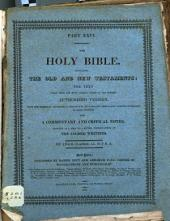 The Holy Bible: Containing the Old and New Testaments: the Text Carefully Printed from the Most Correct Copies of the Present Authorized Translation. Including the Marginal Readings and Parallel Texts. With a Commentary and Critical Notes, Designed as a Help to a Better Understanding of the Sacred Writings, Volume 26