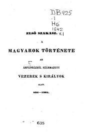 A magyarok története: szakasz. Az Árpádházból származott vezérek s királyok alatt, 894-1301