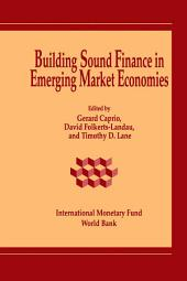 Building Sound Finance in Emerging Market Economies: Proceedings of a Conference Held in Washington, D.C., June 10-11, 1993