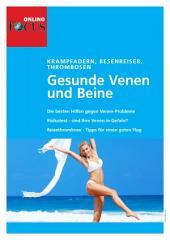 Gesunde Venen und Beine: Krampfadern, Besenreiser, Thrombosen & Co.