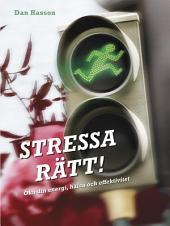 Stressa rätt!: Öka din energi, hälsa och effektivitet