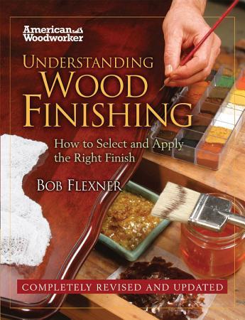 Understanding Wood Finishing PDF