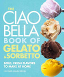 The Ciao Bella Book of Gelato   Sorbetto Book