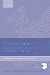 Concepts of Addictive Substances and Behaviours across Time and Place