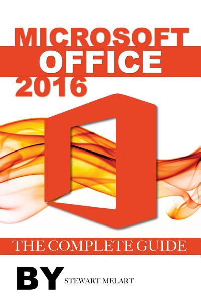 Microsoft Office 2016  The Complete Guide PDF