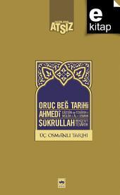 Üç Osmanlı Tarihi: Oruç Beğ - Ahmedi - Şükrullah