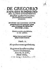 De Gregorio Papa I. eius nominis primo, ...