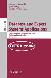 Database and Expert Systems Applications: 19th International Conference, DEXA 2008, Turin, Italy, September 1-5, 2008, Proceedings