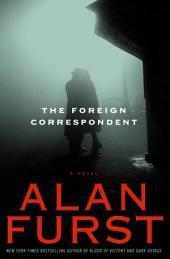 The Foreign Correspondent: A Novel
