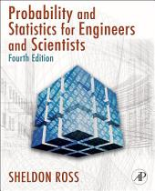 Introduction to Probability and Statistics for Engineers and Scientists: Edition 4