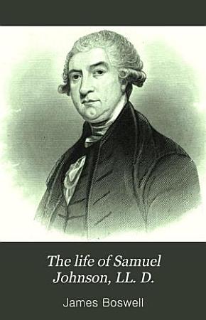 The Life of Samuel Johnson  LL  D  PDF
