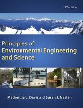 Principles of Environmental Engineering & Science: Third Edition