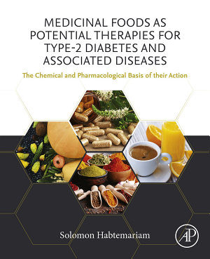 Medicinal Foods as Potential Therapies for Type-2 Diabetes and Associated Diseases