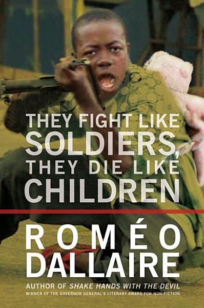 Download They Fight Like Soldiers  They Die Like Children Book