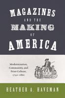 Magazines and the Making of America PDF