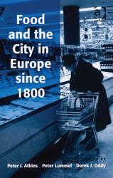 Food And The City In Europe Since 1800 Book PDF