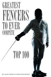 Greatest Fencers to Ever Compete: Top 100